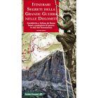 ITINERARI SEGRETI DELLA GRANDE GUERRA NELLE DOLOMITI - Vol.5