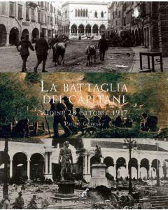 Paolo Gaspari - LA BATTAGLIA DEI CAPITANI, Udine ottobre 1917
