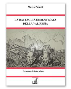 Marco Pascoli, La Battaglia della Val Resia, Gaspari 2014