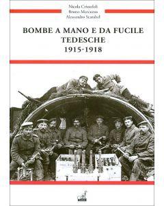 Bombe a mano e da fucile tedesche 1915-1918, N.Cristofoli B.Marcuzzo A.Scarabel, Gaspari 2014