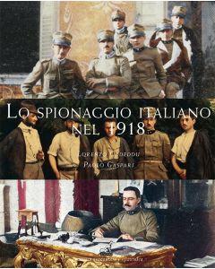 LO SPIONAGGIO ITALIANO NEL 1918 - Lorenzo Cadeddu, Paolo Gaspari