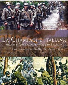 LA CHAMPAGNE ITALIANA - Arditi e Curzio Malaparte in Francia
