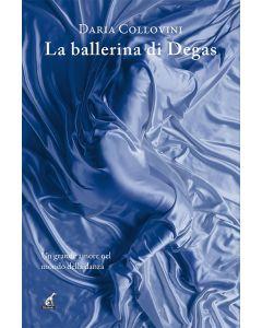 LA BALLERINA DI DEGAS - Daria Collovini