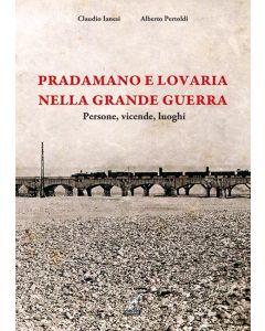 Claudio Ianesi, Alberto Pertoldi - Pradamano e Lovaria nella Grande Guerra