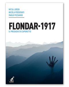 FLONDAR 1917 Il presagio di Caporetto - Mitja Juren, Nicola Persegati, Paolo Pizzamus
