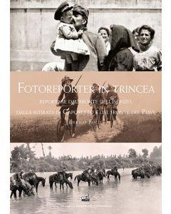 FOTOREPORTER IN TRINCEA - Enrico Folisi