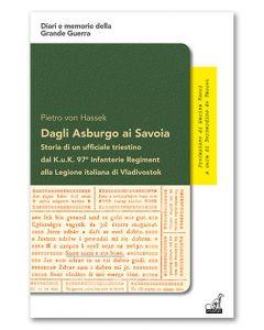 DAGLI ASBURGO AI SAVOIA - Pietro von Hassek