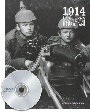 1914 LA GUERRA DEGLI ALTRI E I FRIULANI