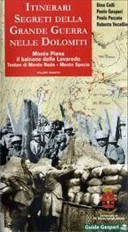 ITINERARI SEGRETI DELLA GRANDE GUERRA NELLE DOLOMITI - Vol.4