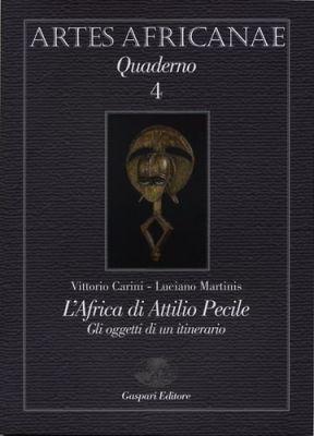 L'AFRICA DI ATTILIO PECILE - Vittorio Carini, Luciano Martinis