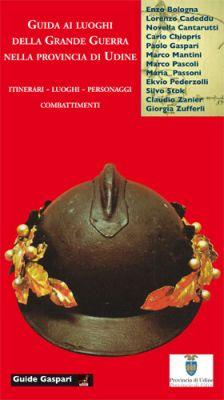 GUIDA AI LUOGHI DIMENTICATI DELLA GRANDE GUERRA - cofanetto 3 volumi