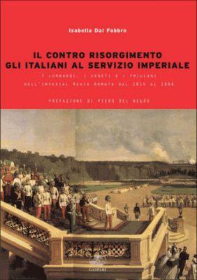 IL CONTRO RISORGIMENTO. GLI ITALIANI AL SERVIZIO IMPERIALE
