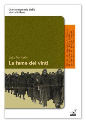 LA FAME DEI VINTI - Luigi Venturini