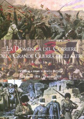 Enrico Folisi, La Domenica del Corriere alla Grande Guerra degli altri, Gaspari editore, 2015