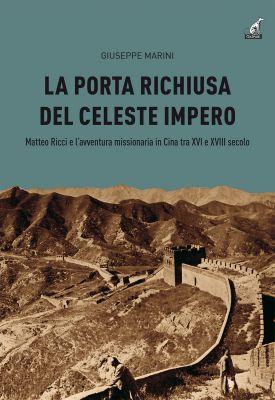LA PORTA RICHIUSA DEL CELESTE IMPERO - Giuseppe Marini