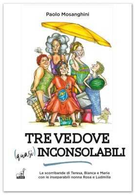 Paolo Mosanghini - TRE VEDOVE (QUASI) INCONSOLABILI