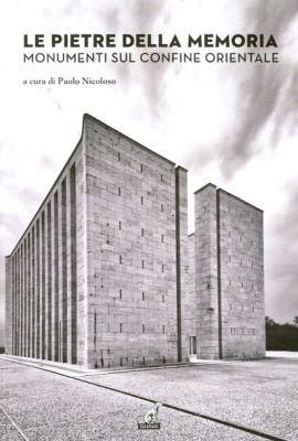 Le pietre della memoria, a cura di Paolo Nicoloso, Gaspari, 2015