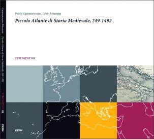 STRUMENTI 01: PICCOLO ATLANTE DI STORIA MEDIEVALE, 249-1492- Paolo Cammarosano, Fabio Mezzone