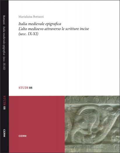 STUDI 08: ITALIA MEDIEVALE EPIGRAFICA - Marialuisa Bottazzi