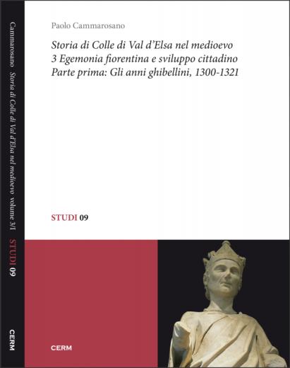 STUDI 09: STORIA DI COLLE DI VAL D'ELSA NEL MEDIOEVO - Vol.3/1 - Paolo Cammarosano