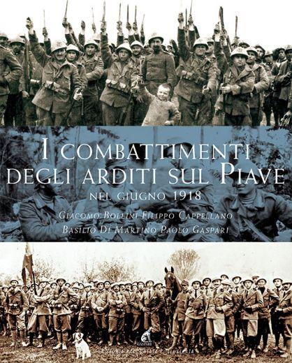 I COMBATTIMENTI DEGLI ARDITI SUL PIAVE nel gIugno 1918
