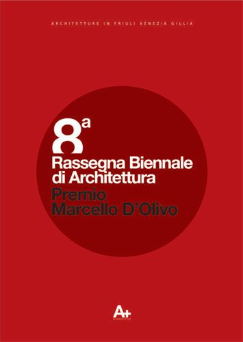 VIII RASSEGNA BIENNALE DI ARCHITETTURA - PREMIO MARCELLO D'OLIVO 2010