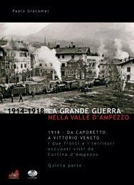 1914 - 1918 LA GRANDE GUERRA NELLA VALLE D'AMPEZZO - Vol.5