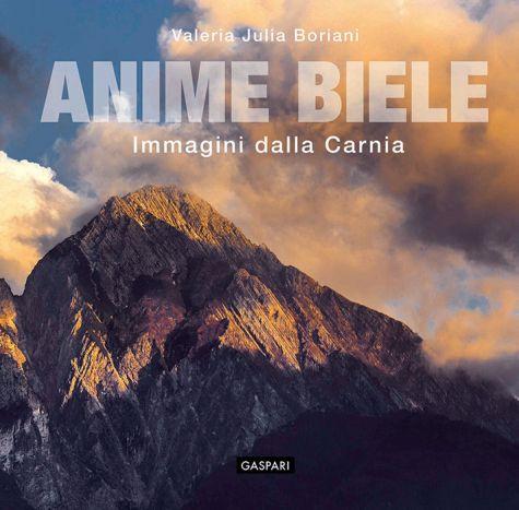 ANIME BIELE, Immagini dalla Carnia - Valeria Julia Boriani