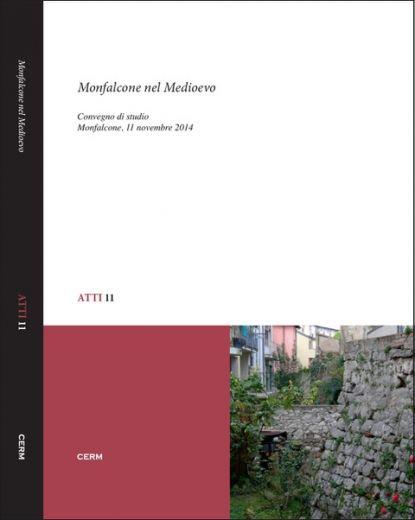 ATTI 11: MONFALCONE NEL MEDIOEVO - M. Davide e G. Pin (a cura di)