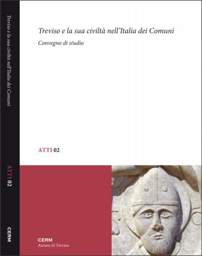 ATTI 02: TREVISO E LA SUA CIVILTÀ NELL'ITALIA DEI COMUNI - Paolo Cammarosano (a cura di)