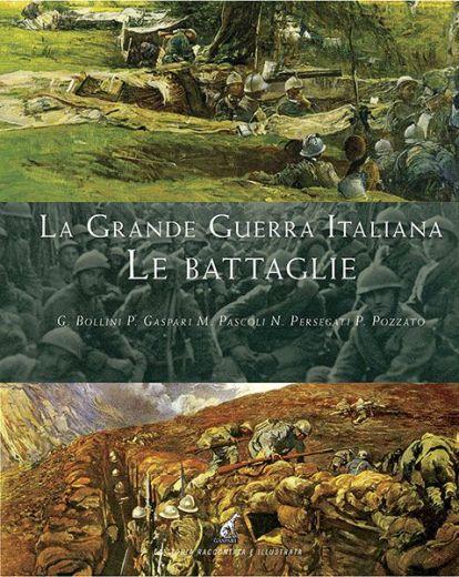 LA GRANDE GUERRA SUL FRONTE ITALIANO. LE GRANDI BATTAGLIE