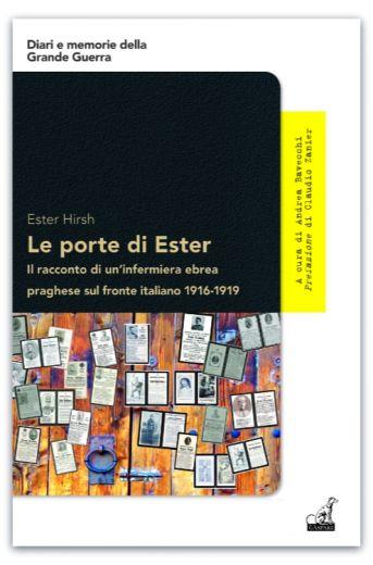 Ester Hirsh - LE PORTE DI ESTER, Il racconto di un'infermiera ebrea praghese sul fronte italiano 1916-1919
