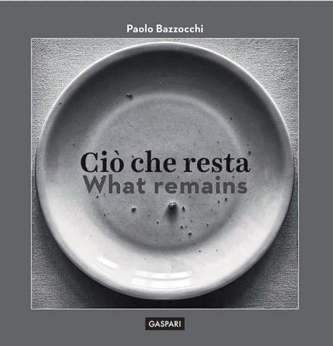 Paolo Bazzocchi - Ciò che resta What remains
