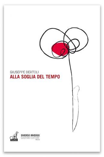 Giuseppe Bertoli - ALLA SOGLIA DEL TEMPO