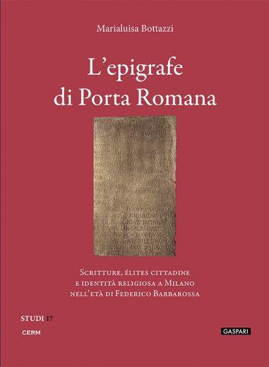 L'EPIGRAFE DI PORTA ROMANA  - Marialuisa Bottazzi