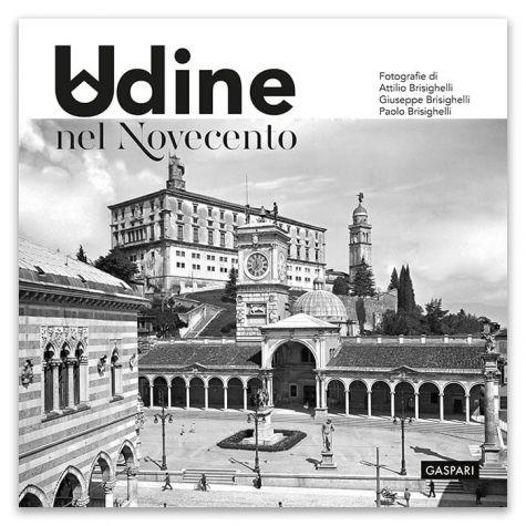 UDINE NEL NOVECENTO - archivio Brisighelli