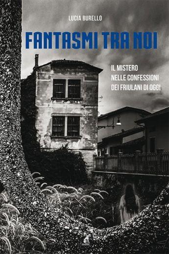 Lucia Burello - FANTASMI TRA NOI