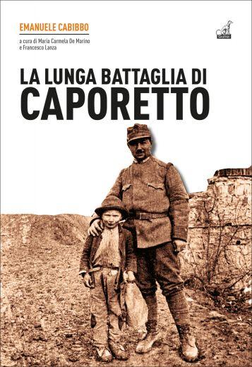 Emanuele Cabibbo - LA LUNGA BATTAGLIA DI CAPORETTO
