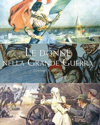 LE DONNE NELLA GRANDE GUERRA - Lorenzo Cadeddu