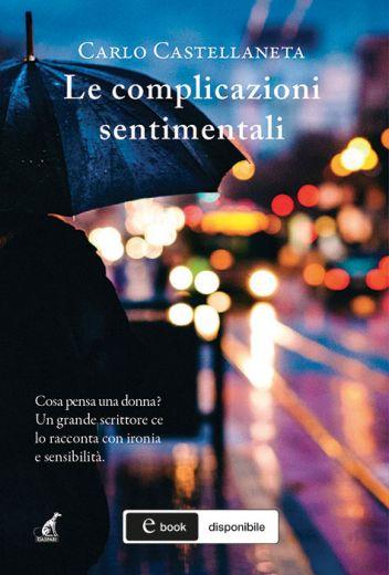 LE COMPLICAZIONI SENTIMENTALI - Carlo Castellaneta