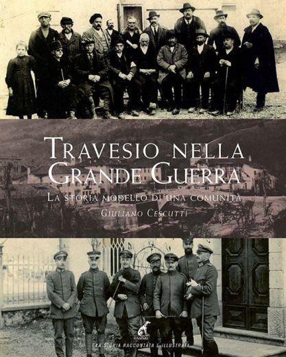 Giuliano Cescutti - Travesio nella Grande Guerra