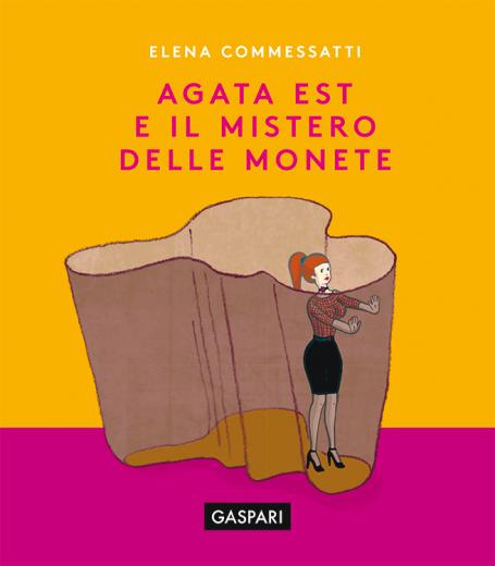 Elena Commessatti - AGATA EST E IL MISTERO DELLE MONETE