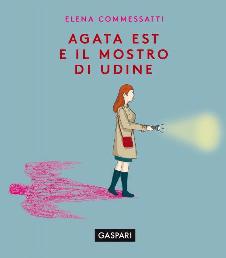 Elena Commessatti - AGATA EST E IL MOSTRO DI UDINE