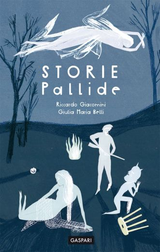 STORIE PALLIDE - Riccardo Giacomini, Giulia Maria Belli