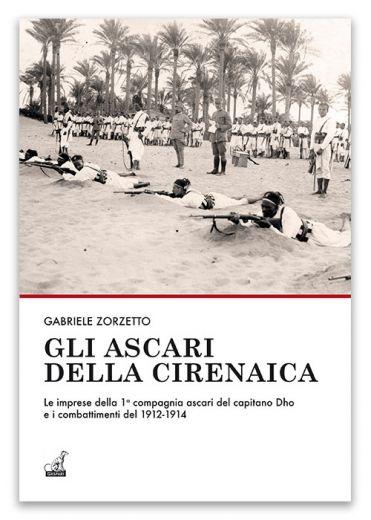 GLI ASCARI DELLA CIRENAICA - Gabriele Zorzetto