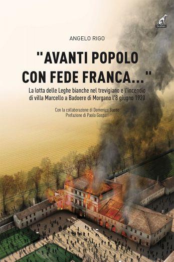 """""""AVANTI POPOLO CON FEDE FRANCA..."""" - Angelo Rigo"""