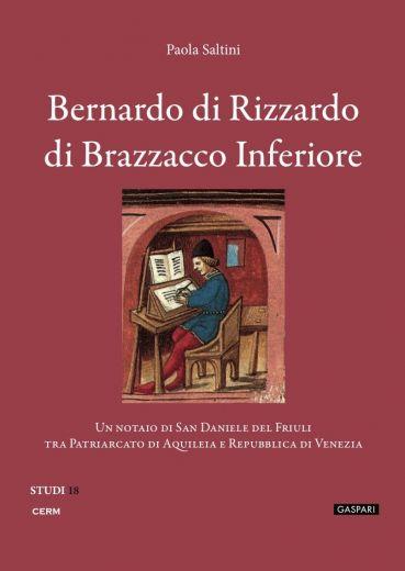 STUDI 18: BERNARDO DI RIZZARDO DI BRAZZACCO INFERIORE - Paola Saltini