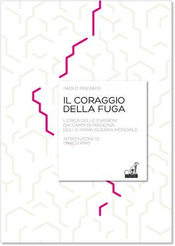 IL CORAGGIO DELLA FUGA - Paolo Pozzato