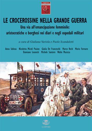 Le Crocerossine nella Grande Guerra - AA.VV