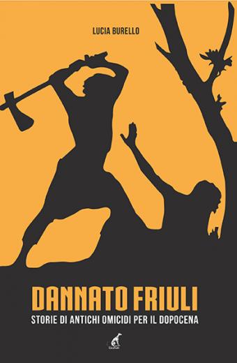 Dannato Friuli - Lucia Burello